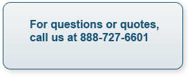 For questions or quotes, call us at 888-727-6601
